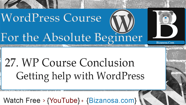 27. Conclusion video for the WordPress tutorials