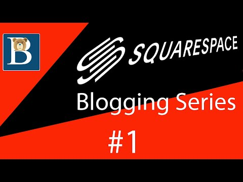 Squarespace Blog Tutorial Series - How to create a blog with Squarespace