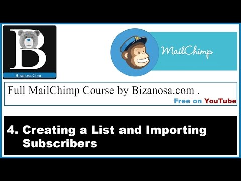 4.How to create a list and import subscribers in Mailchimp