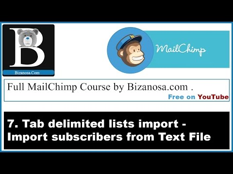 7. Importing Mailchimp subscribers using a Tab Delimited text File