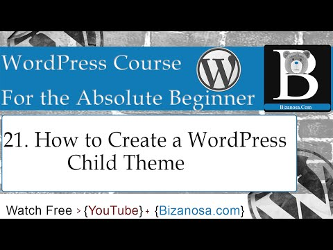 21. How to create a WordPress Child Theme