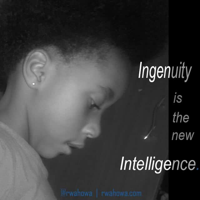 Ingenuity is the new Intelligence