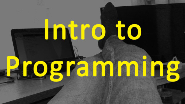 The Full Intro to programming [ All Chapters ]
