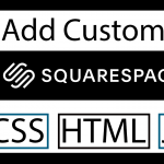 How to Add Custom CSS HTML and JS on Squarespace