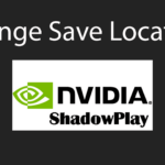 Nvidia In-Game Overlay Change Recording Game Save Location