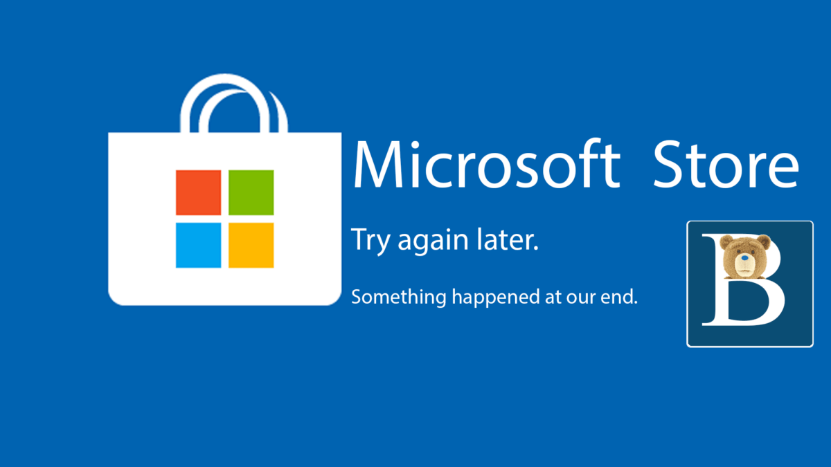 Fix Microsoft store Try again later Something happened at our end