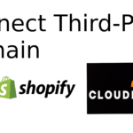 How To Connect Third Party Domain To Shopify - Use Cloudflare